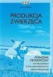 Produkcja zwierzęca Poradnik metodyczny dla nauczyciela w technikum rolniczym i szkole policealnej