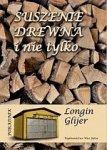 Suszenie drewna i nie tylko Poradnik