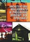 Architektura krajobrazu w programie odnowy wsi opolskiej
