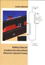 Kolektory słoneczne do podgrzewania wody użytkowej Efektywność i opłacalność instalacji