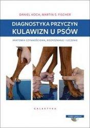 Diagnostyka przyczyn kulawizn u psów Anatomia czynnościowa rozpoznawanie i leczenie