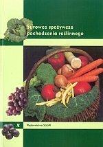 Surowce spożywcze pochodzenia roślinnego
