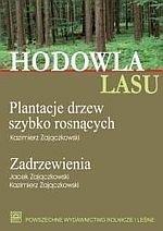 Hodowla lasu TOM 4 Część 1 + Część 2 Plantacje drzew szybko rosnących + Zadrzewienia
