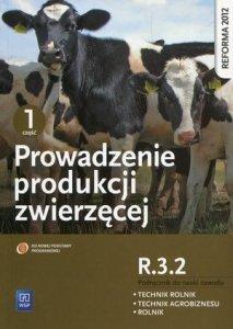 Prowadzenie produkcji zwierzęcej R.3.2 Podręcznik do nauki zawodu technik rolnik technik agrobiznesu rolnik Część 1