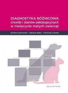 Diagnostyka różnicowa chorób i stanów patologicznych w medycynie małych zwierząt