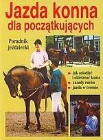 Jazda konna dla początkujących Poradnik jeździecki