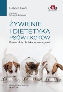 Żywienie i dietetyka psów i kotów Przewodnik dla lekarza weterynarii
