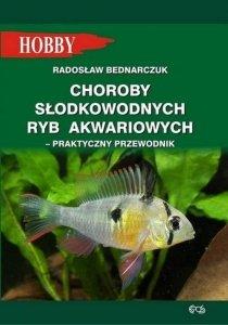 Choroby słodkowodnych ryb akwariowych Praktyczny przewodnik