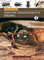 Atlas owadów uszkadzających drewno t.1