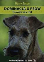 Dominacja u psów Prawda czy mit