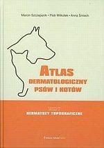 Atlas dermatologiczny psów i kotów tom 5 Dermatozy topograficzne