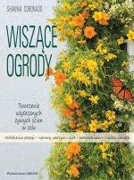 Wiszące ogrody Tworzenie użytecznych żywych ścian w celu ozdobienia posesji uprawy warzyw i ziół aromaterapii i