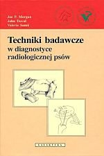 Techniki badawcze w diagnostyce radiologicznej psów