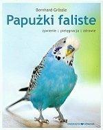 Papużki faliste żywienie pielęgnacja zdrowie
