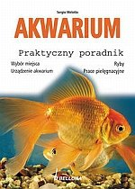 Akwarium Praktyczny poradnik /Bellona