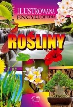 Rośliny Ilustrowana encyklopedia