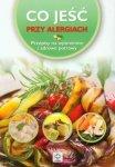 Co jeść przy alergiach Przepisy na wyśmienite i zdrowe potrawy