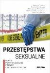 Przestępstwa seksualne Ujęcie psychologiczne prawne i kryminalistyczne