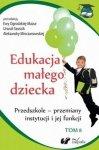 Edukacja małego dziecka Tom 8 Przedszkole przemiany instytucji i jej funkcji