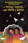 z fantazją i humorem czyli Teatr w szkole
