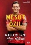 Mesut Ozil Magia w grze Moja historia