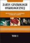 Zarys ginekologii onkologicznej tom 1