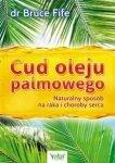 Cud oleju palmowego Naturalny sposób na raka i choroby serca