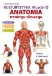 Kulturystyka Muscle IQ Anatomia treningu siłowego Trenuj z mistrzami