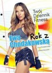 Rok z Ewą Chodakowską Twój Dziennik Fitness