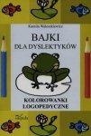 Bajki dla dyslektyków Kolorowanki logopedyczne