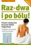 Raz dwa i po bólu Proste i skuteczne leczenie bólów kręgosłupa