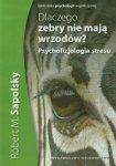 Dlaczego zebry nie mają wrzodów Psychofizjologia stresu