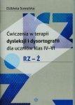 Ćwiczenia w terapii dysleksji i dysortografii dla uczniów klas IV-VI Rz-Ż