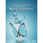 Trening autogenny Wakacje Umysłu (Audiobook)