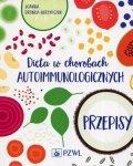 Dieta w chorobach autoimmunologicznych Przepisy