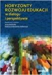 Horyzonty rozwoju edukacji w dialogu i perspektywie