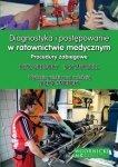 Diagnostyka i postępowanie w ratownictwie medycznym Procedury zabiegowe