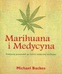 Marihuana i Medycyna Praktyczny przewodnik po świecie medycznej marihuany