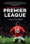 Wayne Rooney Moja dekada w Premier League