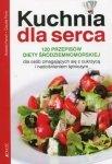 Kuchnia dla serca 120 przepisów diety śródziemnomorskiej dla osób zmagających się z cukrzycą i nadciśnieniem tętniczym