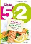 Dieta 5:2 150 prostych przepisów na posiłki poniżej 300 kcal które pozwolą Ci schudnąć