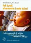 Jak żywić niemowlęta i małe dzieci Praktyczny poradnik dla rodziców
