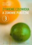 Żywienie człowieka a zdrowie publiczne tom 3