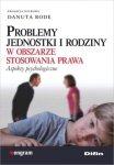 Problemy jednostki i rodziny w obszarze stosowania prawa Aspekty psychologiczne