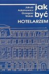 Jak być hotelarzem