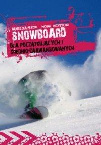 Snowboard Dla początkujących i średnio-zaawansowan<br />ych