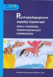 Psychopedagogiczne aspekty hipoterapii dzieci i młodzieży niepełnosprawnych intelektualnie ABC hipoterapii
