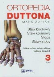 Ortopedia Duttona tom 3 Staw biodrowy staw kolanowy stopa stawy stopy