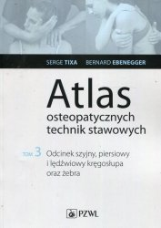 Atlas osteopatycznych technik stawowych Tom 3 Miednica i przejście lędźwiowo-krzyżowe