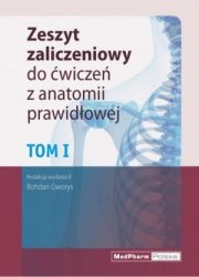 Zeszyt zaliczeniowy do ćwiczeń z anatomii prawidłowej Tom 1